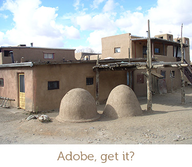 Adobe houses.